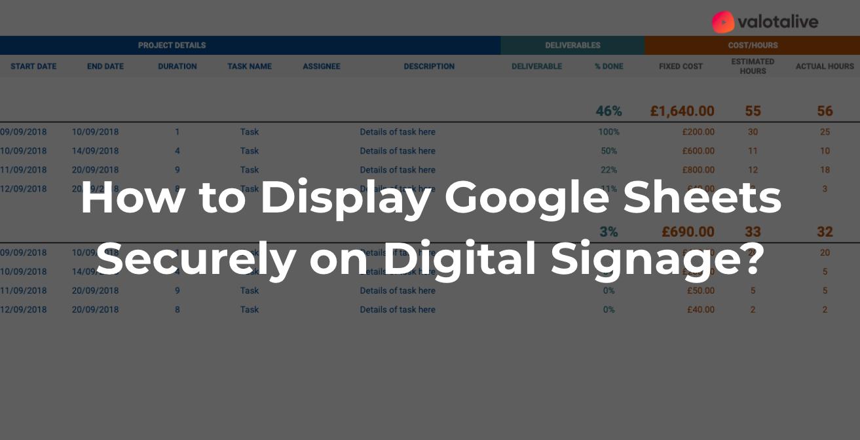 display google sheets securely on digital signage
