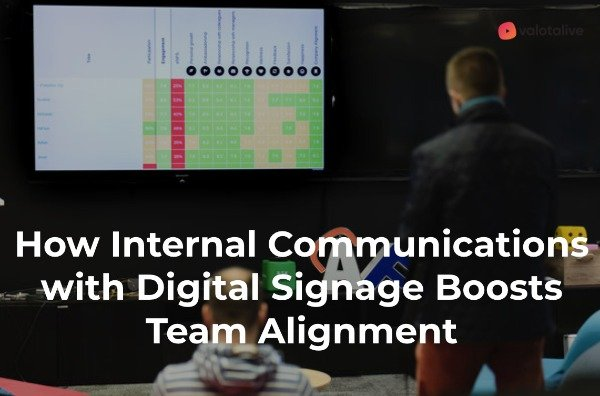 Boost team alignment and increase transparency with digital signage