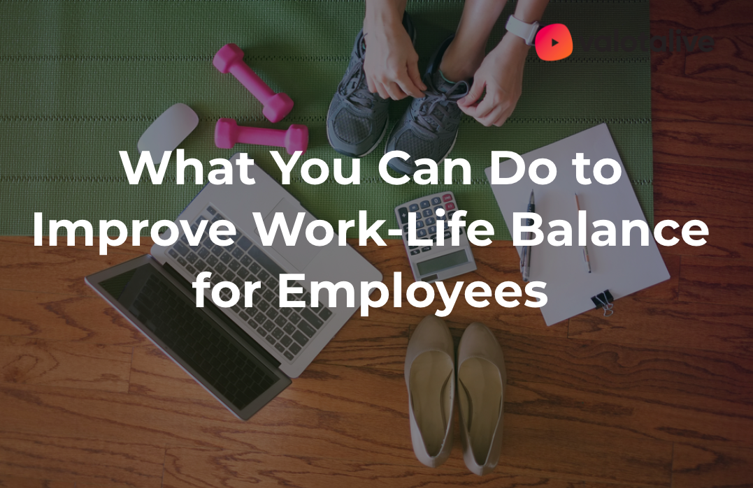 What You Can Do to Improve Work-Life Balance for Employees